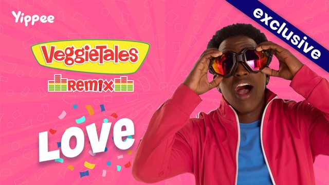 VeggieTales Remix - Love