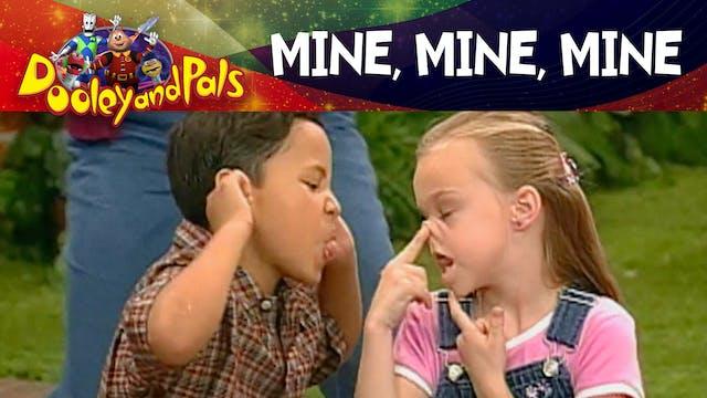 Mine, Mine, Mine