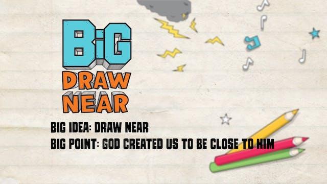 DRAW NEAR | Big Message Episode 1.1 |...
