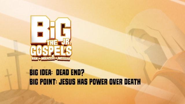 THE GOSPELS | Big Message Toddler Episode 2.3 | Dead End