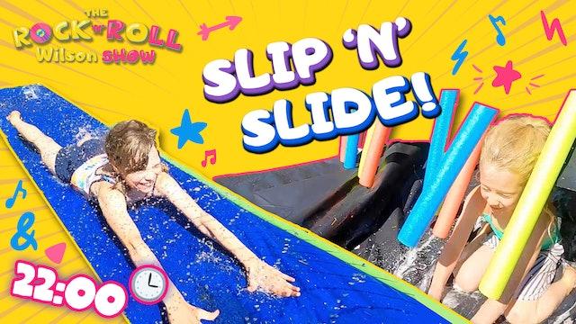 Slip'n'Slide!