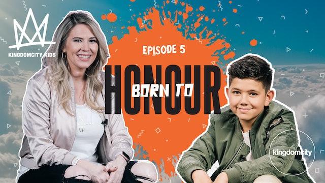 Episode 5: Born To Honour