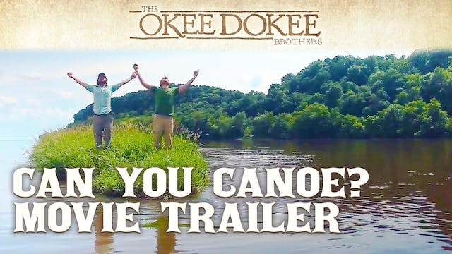 Can You Canoe - Movie Trailer - The O...