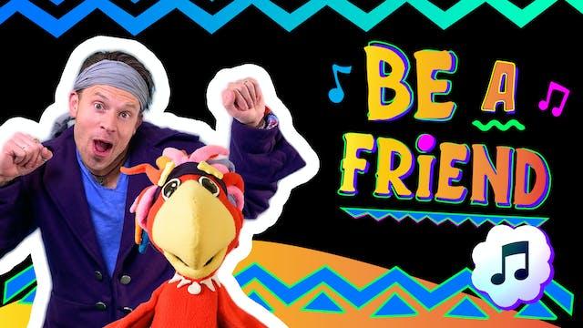 Be A Friend (Music Video)