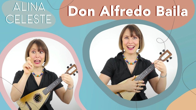 Don Alfredo Baila - Cancion Infantil - Alina Celeste
