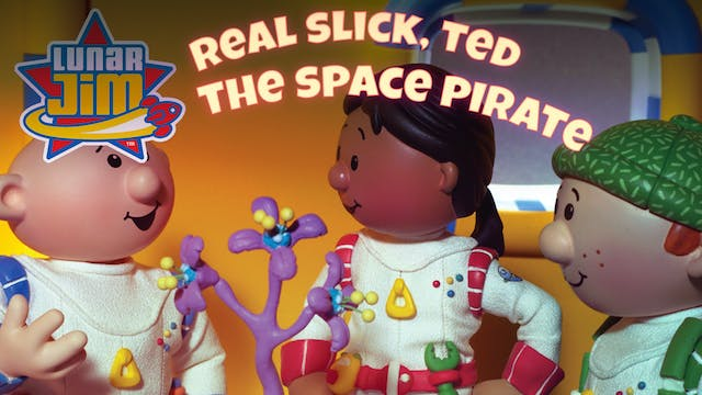 Real Slick, TED / The Space Pirate