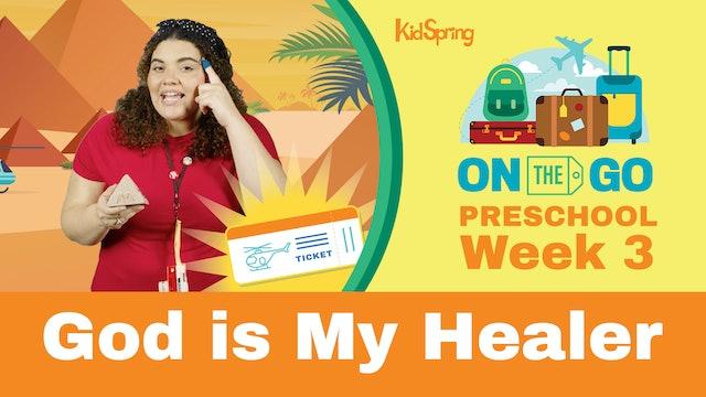 On The Go | Preschool Week 3 | God Is My Healer