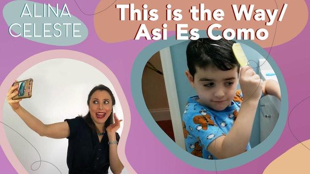This is the Way / Asi Es Como