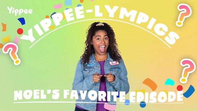 Yippee-lympics: Noel's Favorite Episode