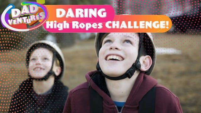 DARING High Ropes CHALLENGE