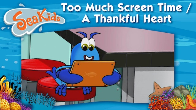 Too Much Screen Time / A Thankful Heart