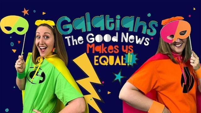 Galatians Part 2 - The Good News Makes Us Equal!
