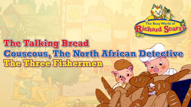 The Talking Bread / Couscous, The North African Detective / The Three Fishermen