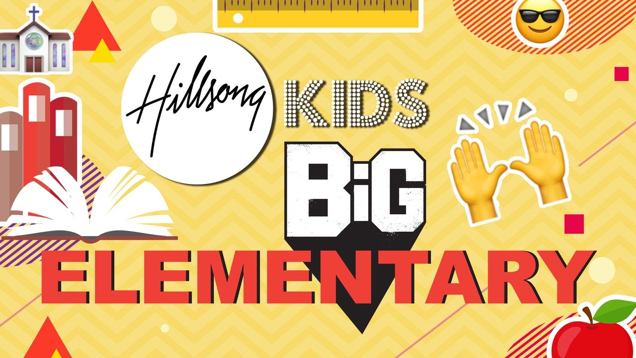 Hillsong Kids BIG Elementary