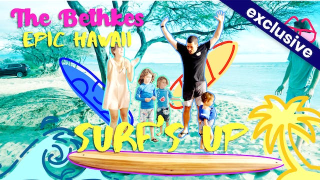 The Bethkes #2 - Surf's Up!