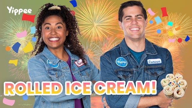 Rolled Ice Cream!
