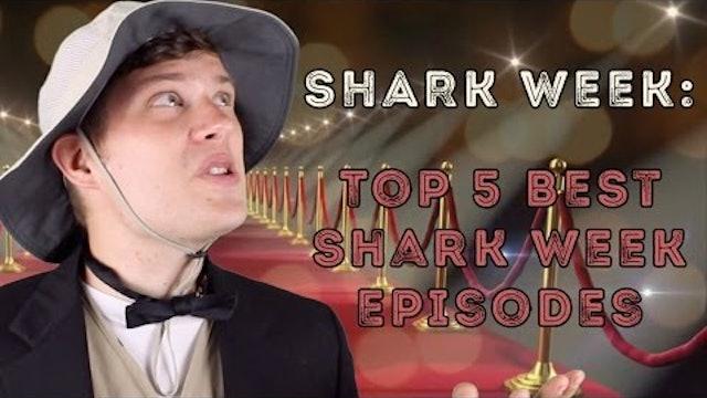 Shark Week- Top 5 Best Shark Week Episodes