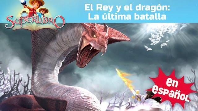 El Rey el dragón: La última batalla