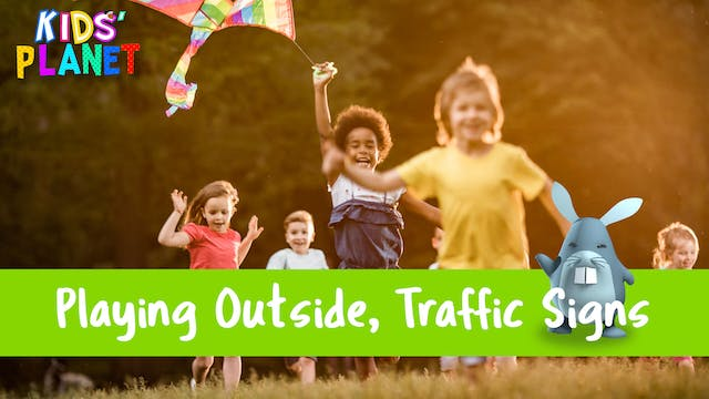 Playing Outside, Traffic Signs