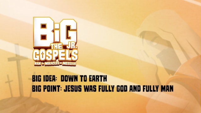 THE GOSPELS | Big Message Toddler Episode 1.1 | Down To Earth