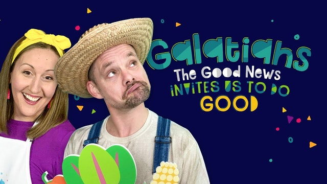 Galatians, Part 8 | The Good News Invites Us To Do Good!