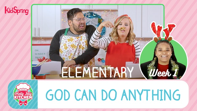Holly Jolly Kitchen | Elementary Week 1 | God Can Do Anything