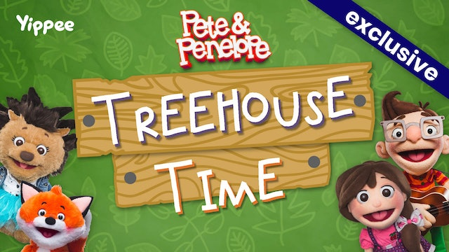 Pete and Penelope: Treehouse Time!
