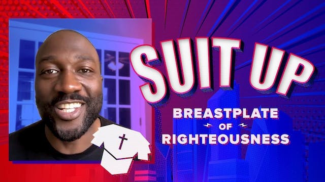 Suit Up Part 3: Breastplate of Righte...