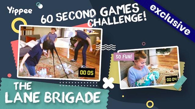 Lane Brigade — :60 Games Challenge!