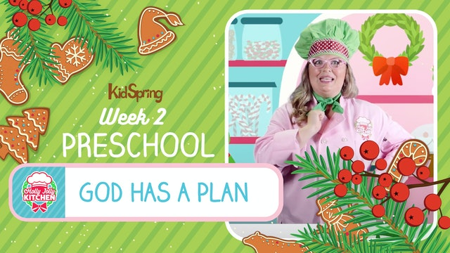 Holly Jolly Kitchen | Preschool Week 2 | God Has a Plan