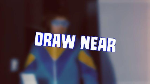 DRAW NEAR verse 1 | Fun Themesong  (M...