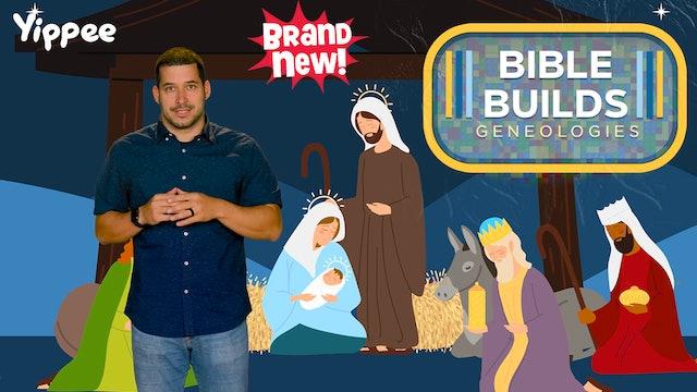 Bible Builds #16 - Geneologies