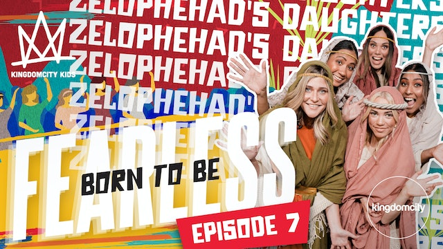 Born To Be Fearless | Episode 7 | Zelophehad's Daughters' Story