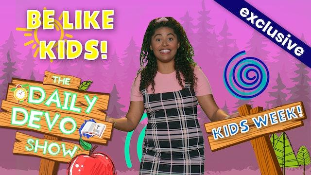 #202 - Be Like Kids!