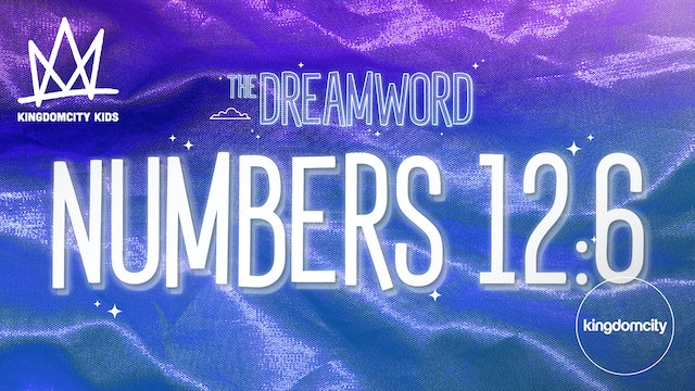 THE DREAMWORD | 06 | NUMBERS 12:6