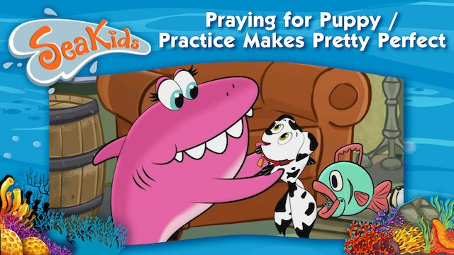 Praying for Puppy / Practice Makes Pretty Perfect