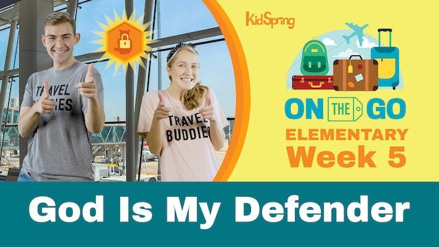 On The Go | Elementary Week 5 | God Is My Defender