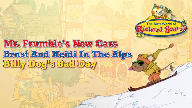 Mr. Frumble's New cars / Ernst And Heidi In The Alps / Billy Dog's Bad Day