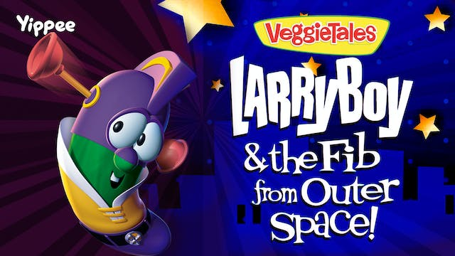 LarryBoy And the Fib from Outer Space...