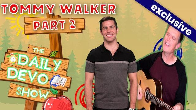 #120 - Tommy Walker (Part 2)