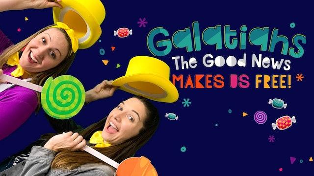 Galatians Part 6 - The Good News Makes Us Free!