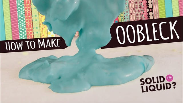 How to Make Oobleck!