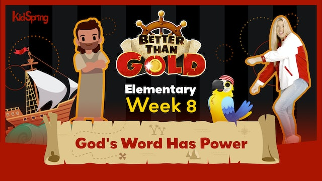 Better Than Gold | Elementary Week 8 | God's Word Has Power