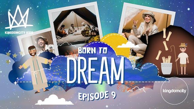 BORN TO DREAM | Episode 9 | Prophetic...