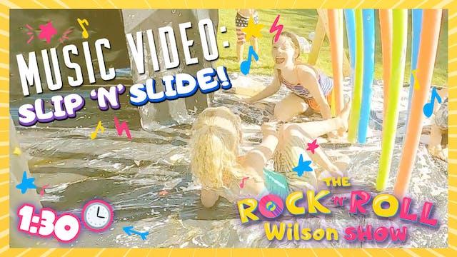 Slip'n'Slide - Music Video