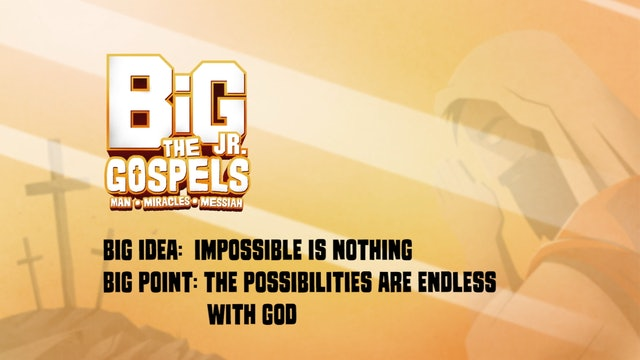 THE GOSPELS | Big Message Toddler Episode 2.1 | Impossible Is Nothing