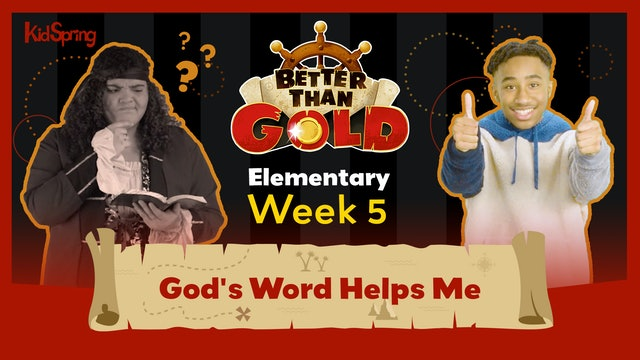 Better Than Gold | Elementary Week 5 | God's Word Helps Me