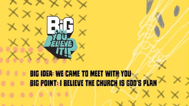 CAN YOU BELIEVE IT?!    Big Message Preschool Episode 3.2   We CameToMeetWithYou