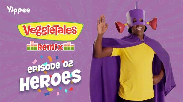 VeggieTales Remix - Heroes