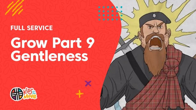 Grow Part 9: Gentleness